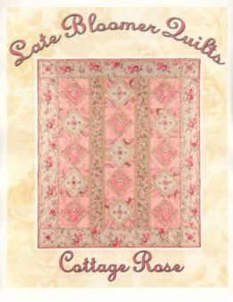 Cottage Rose by Late Bloomers Quilt Patterns